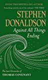 Against All Things Ending: The Last Chronicles of Thomas Covenant (Gollancz S.F. S.)