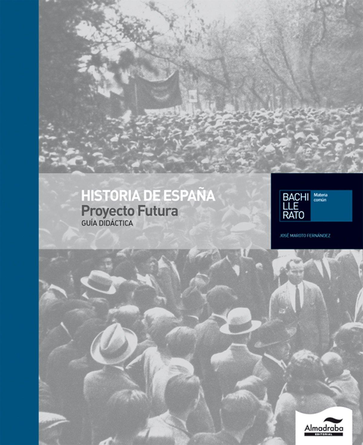 Guía Didáctica Historia de España-Proyecto Futura Bachillerato ...