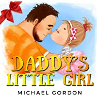 Daddy's Little Girl: (Childrens book about a Cute Girl and her Superhero Dad) (Family Life)