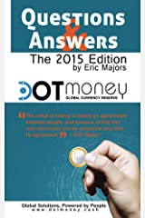Dot Money The Global Currency Reserve, Questions and Answers Kindle Edition