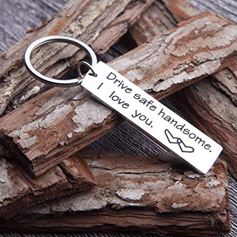 Drive Safe Keychain Handsome I Love You Engraved Key Ring Tag Best Birthday Gift For Men