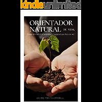 orientador natural de vida: como descubrir al orientador natural que hay en mi