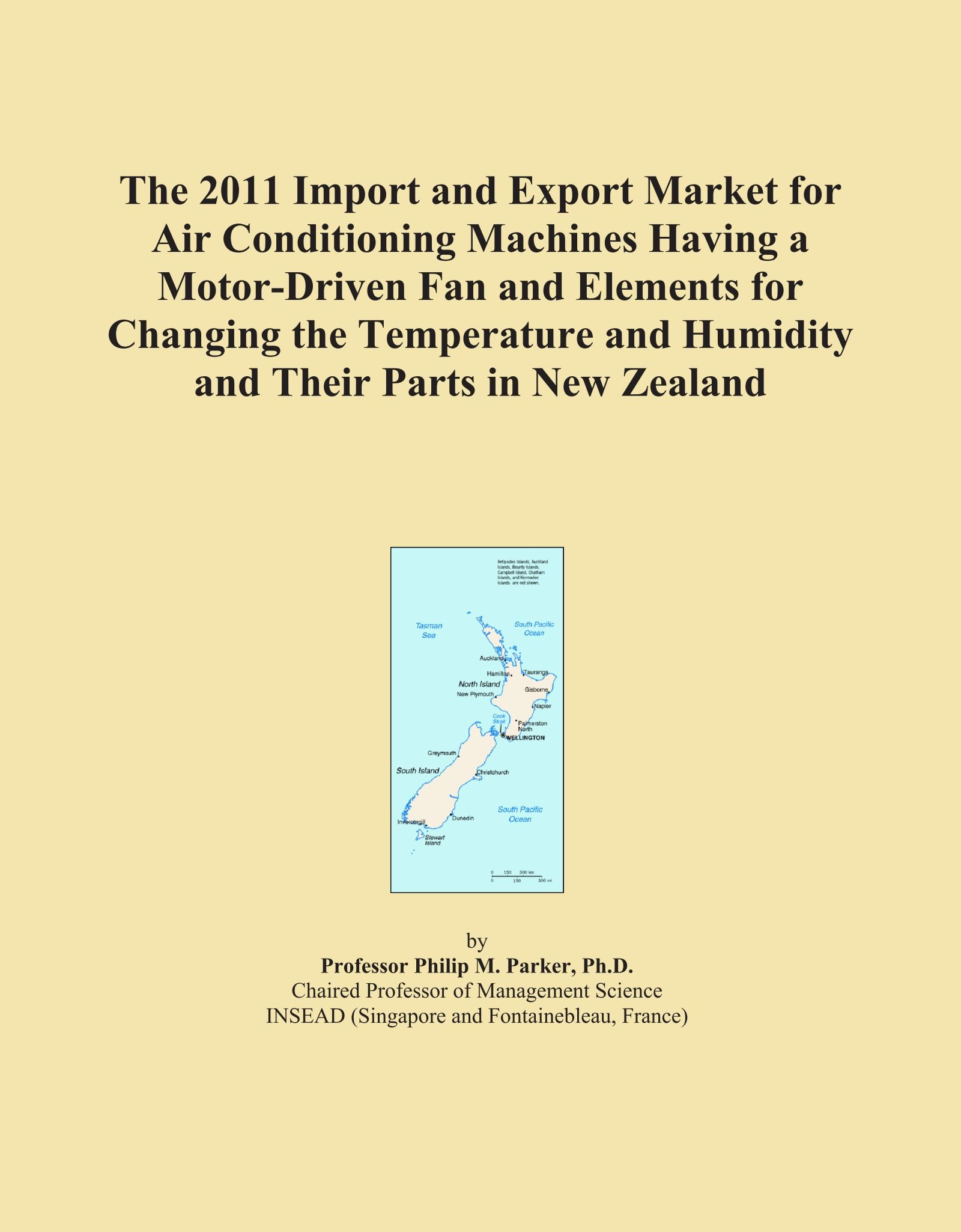 Download The 2011 Import and Export Market for Air Conditioning Machines Having a Motor-Driven Fan and Elements for Changing the Temperature and Humidity and Their Parts in New Zealand ebook