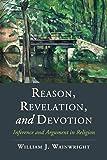 Reason, Revelation, and Devotion (Cambridge Studies in Religion, Philosophy, and Society)