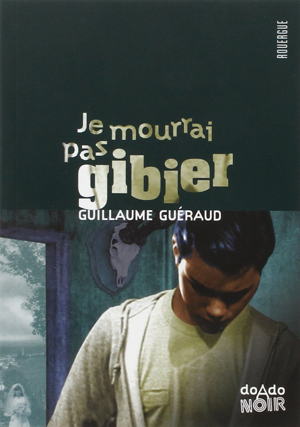 Je mourrai pas gibier (French Edition) ebook