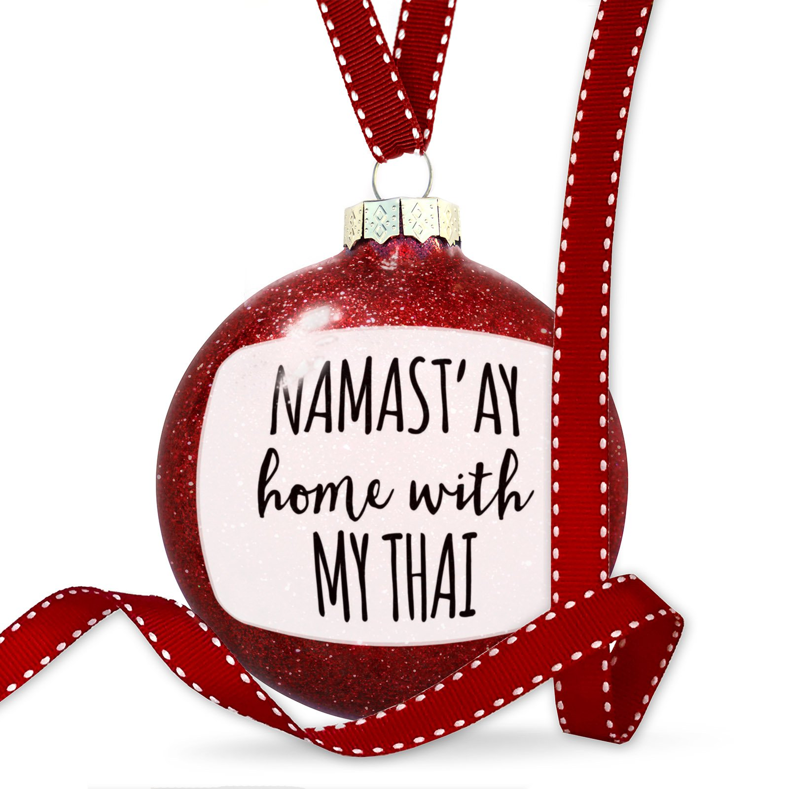 Christmas Decoration Namast'ay Home With My Thai Simple Sayings Ornament by NEONBLOND