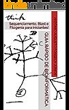 Guia Rápido de Bioinformática: PCR, Sequenciamento, Blast e Filogenia para Iniciantes!