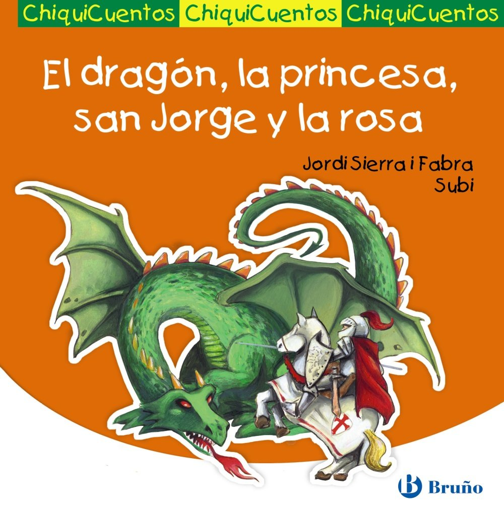 Download El dragón, la princesa, san Jorge y la rosa / The dragon, the princess, St. George and the Rose (Chiquicuentos) (Spanish Edition) pdf