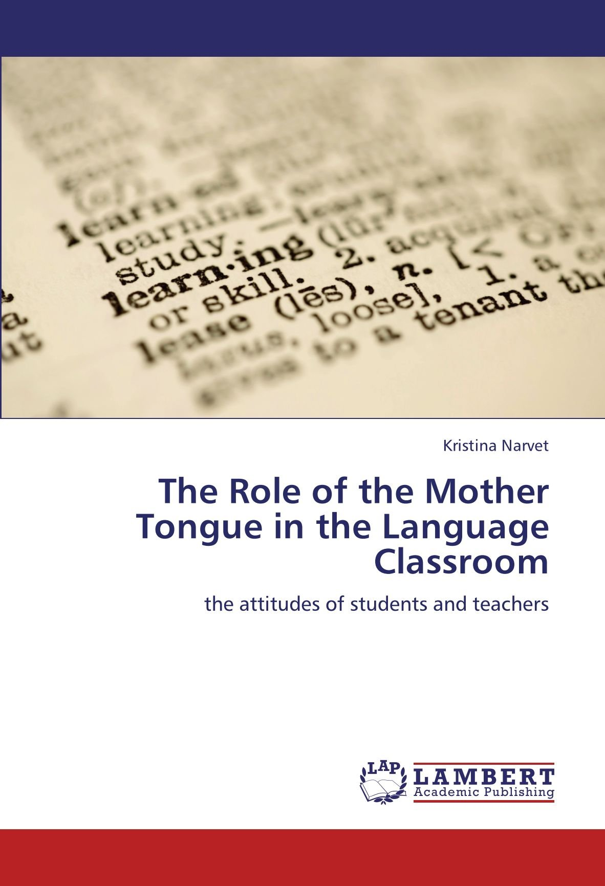 Read Online The Role of the Mother Tongue in the Language Classroom: the attitudes of students and teachers pdf