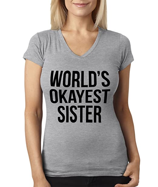 0558c190e3 Crazy Dog T-Shirts Womens Worlds Okayest Sister Funny Sibling V Neck Style T  Shirt