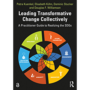 Leading Transformative Change Collectively: A Practitioner Guide to Realizing the SDGs