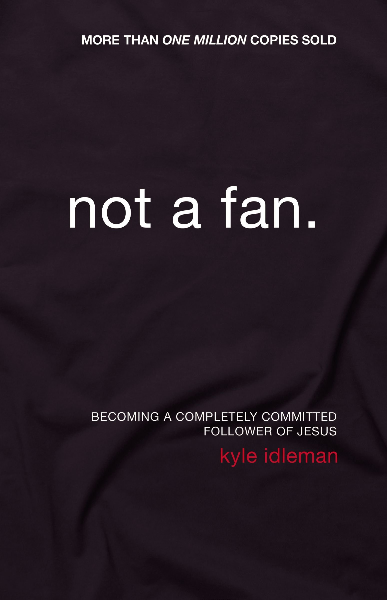 Download Not a Fan: Becoming a Completely Committed Follower of Jesus pdf