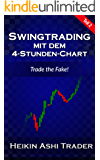 Swingtrading mit dem 4-Stunden-Chart 2: Teil 2: Trade the Fake!
