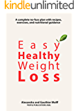 Easy Healthy Weight Loss: A complete no-fuss plan with recipes, exercises, and nutritional guidance (English Edition)
