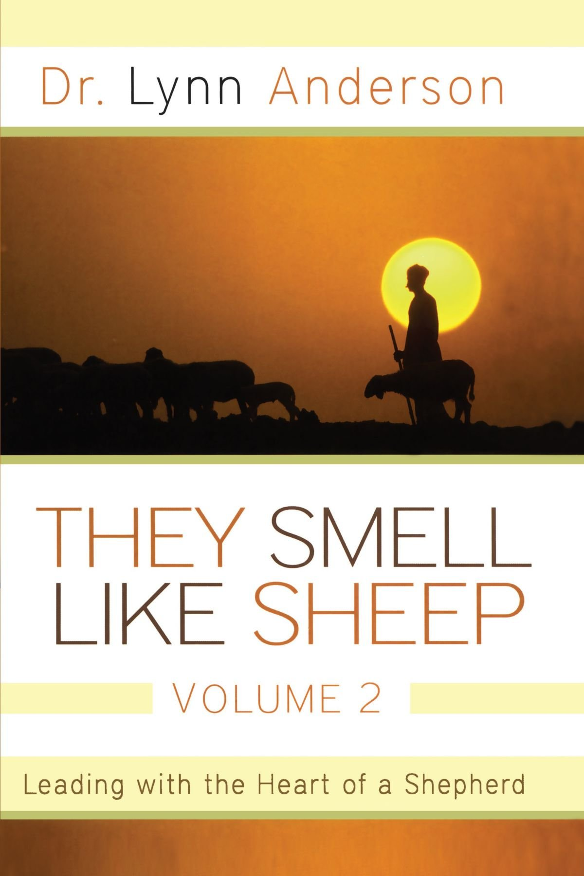 They Smell Like Sheep, Volume 2: Leading with the Heart of a Shepherd PDF