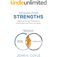 Design For Strengths: Applying Design Thinking to Individual and Team Strengths (English Edition)