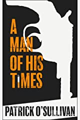 A Man of His Times Kindle Edition
