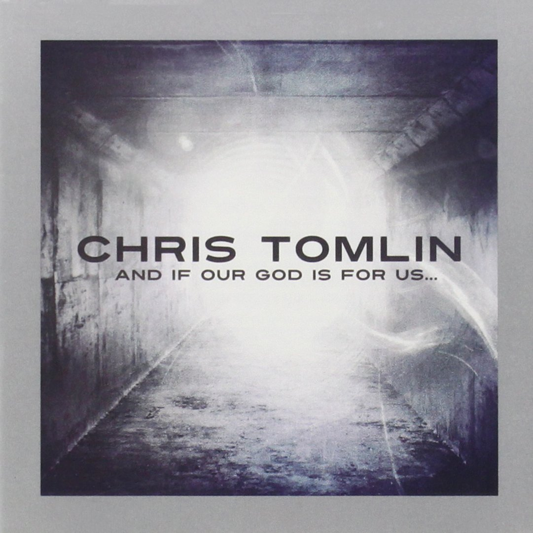 CHRIS TOMLIN - And If Our God Is for Us - Amazon.com Music