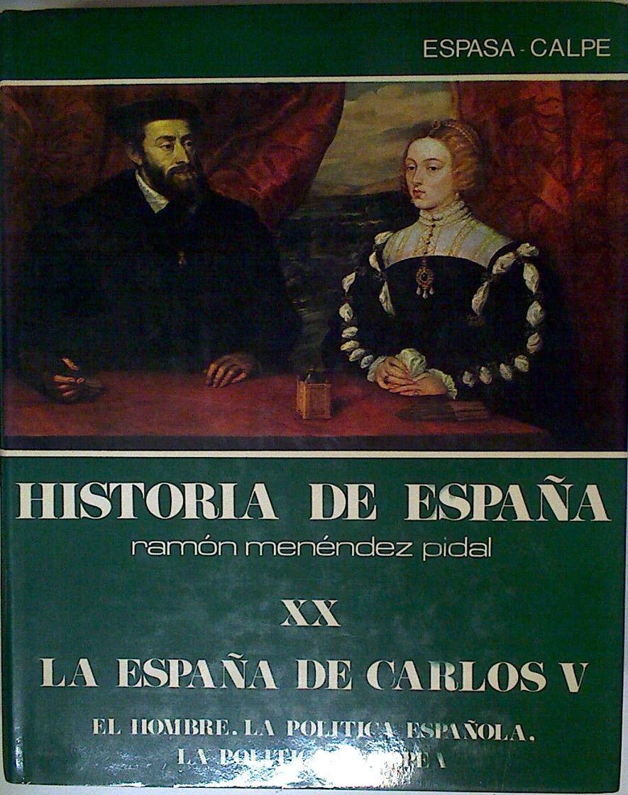 La España de Carlos V. el hombre, la politica española, la politica europea hªespaña: t.20: Amazon.es: Fernandez Alvarez, M. : Menendez Pi: Libros