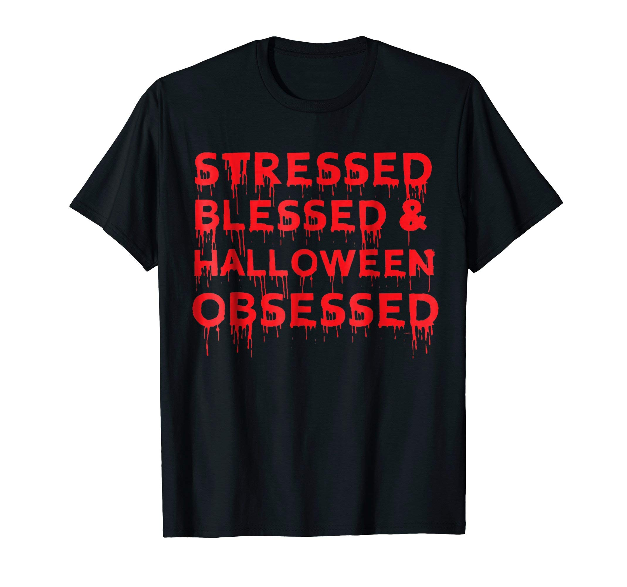 Stressed-Blessed-Halloween-Obsessed-Bloody-Humor-T-Shirt