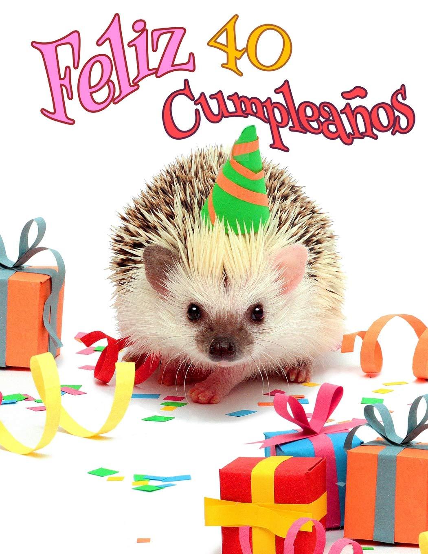 Feliz 40 Cumpleanos: Mejor que una tarjeta de cumpleaños ...