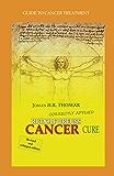 Rudolf Breuss cancer cure correctly applied (English Edition)