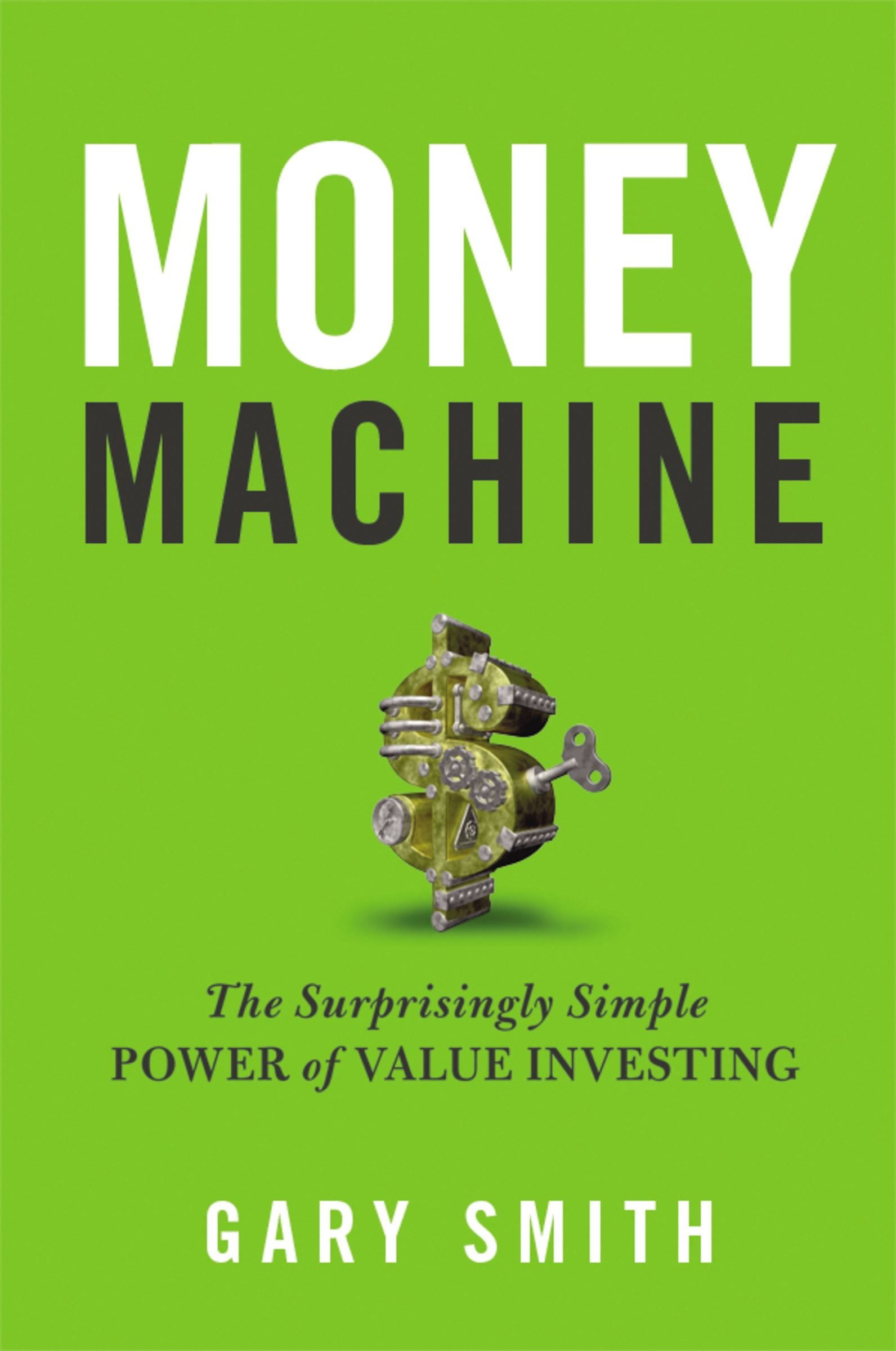 Money Machine: The Surprisingly Simple Power of Value Investing: Gary  Smith: 9780814438565: Amazon.com: Books