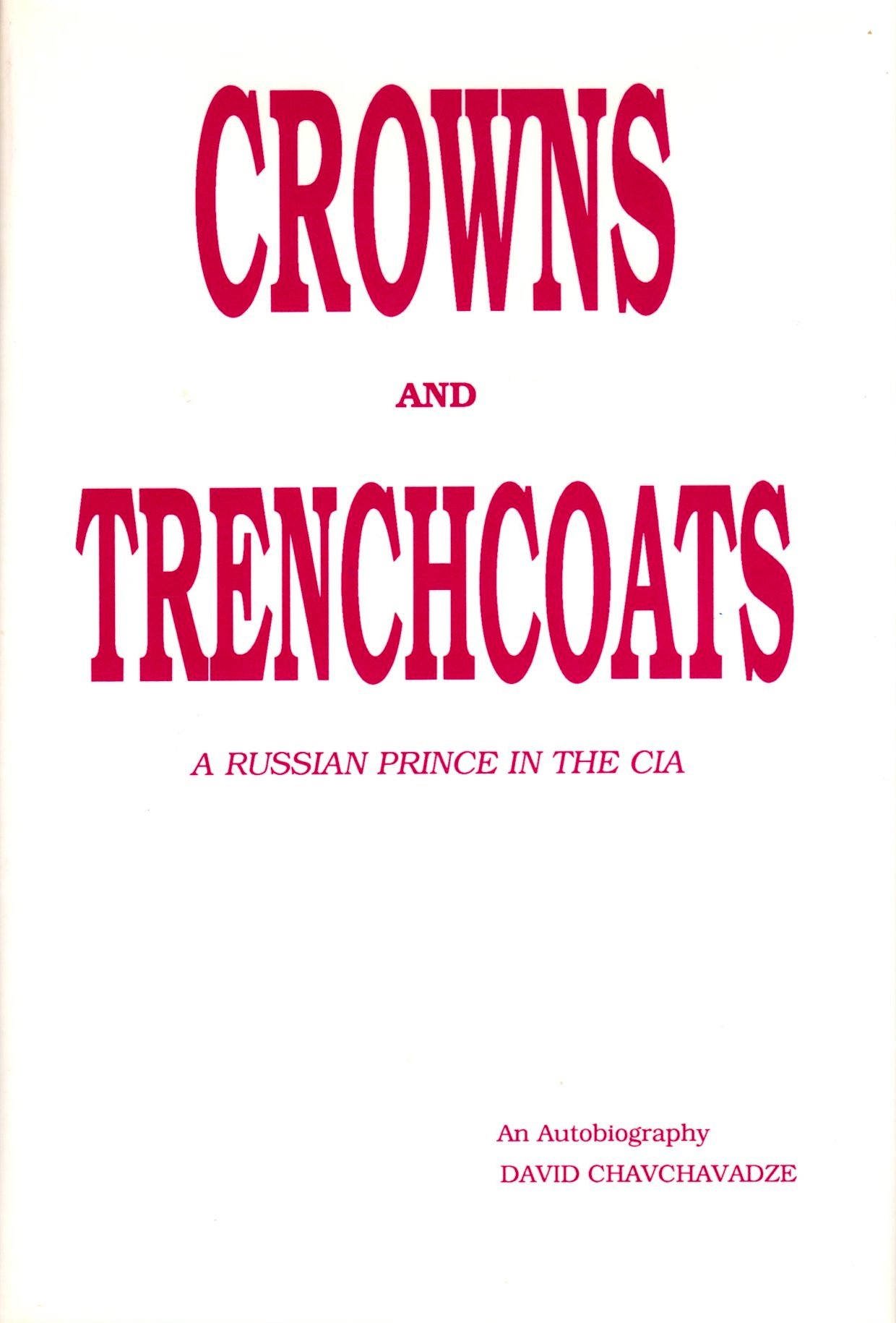 Crowns And Trenchcoats A Russian Prince In The Cia David