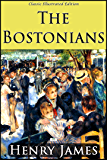 The Bostonians (Classic Illustrated Edition)