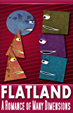 Flatland: A Romance in Many Dimensions - Special Edition - Unabridged and Digitally Illustrated