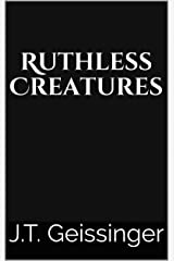 Ruthless Creatures Kindle Edition