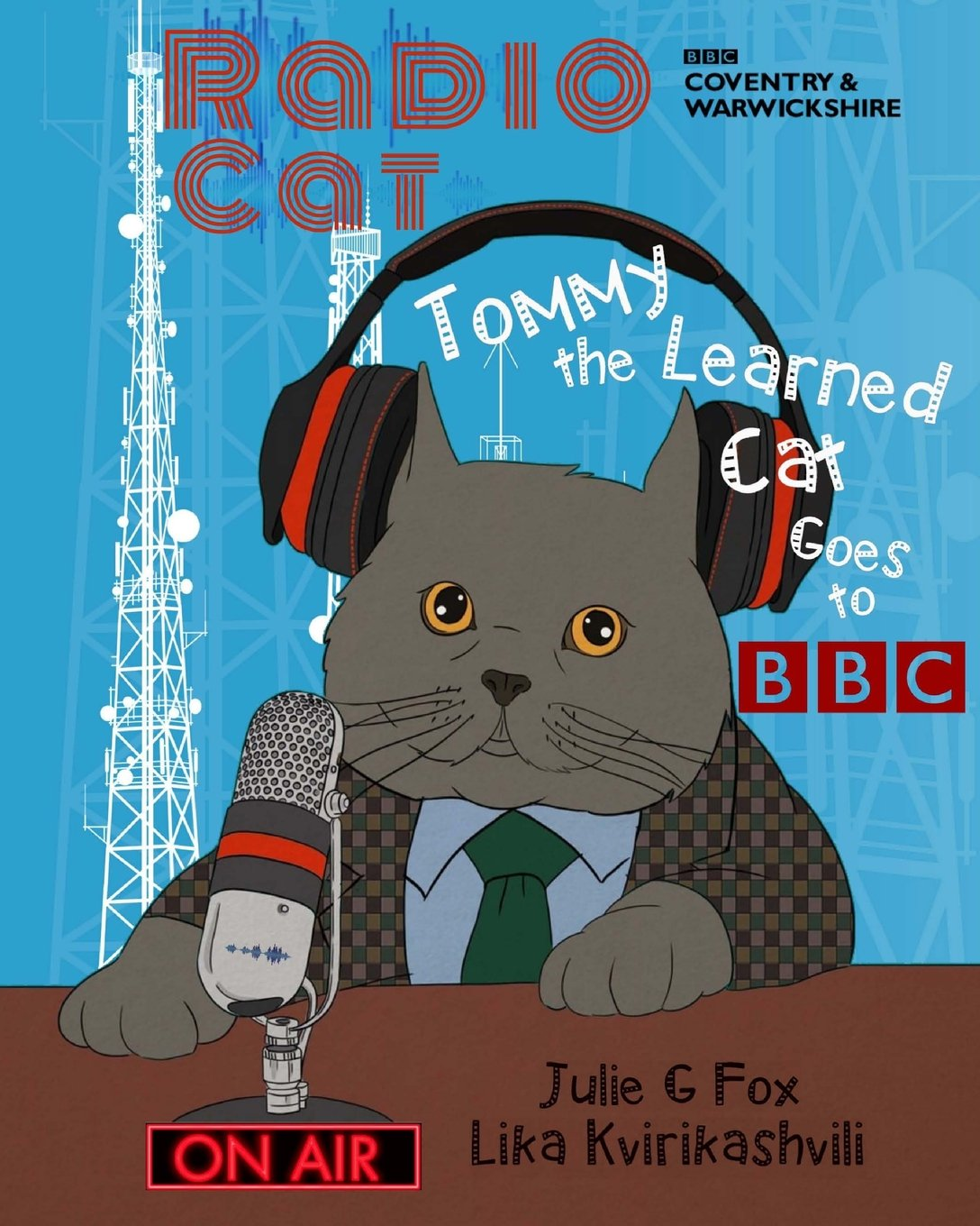 Read Online Radio Cat: Tommy the Learned Cat Goes to BBC: 95th Anniversary of BBC's 1st Radio Broadcast PDF