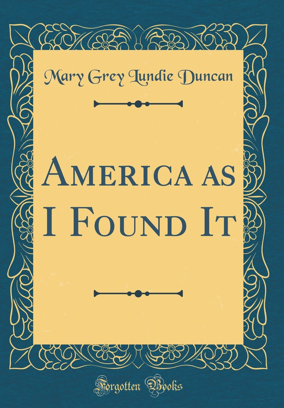 Download America as I Found It (Classic Reprint) PDF