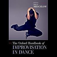 The Oxford Handbook of Improvisation in Dance (Oxford