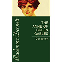 The Anne of Green Gables Collection (English Edition)