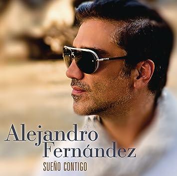 Alejandro Fernández - Alejandro Fernandez (Sueño contigo) - Amazon ...