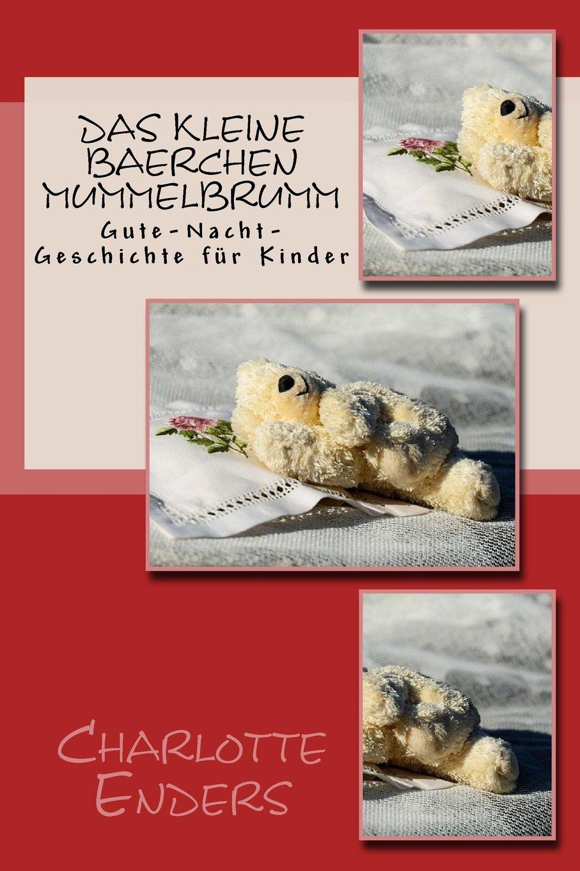 Das kleine Baerchen Mummelbrumm: Gute-Nacht-Geschichte für Kinder