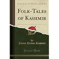 Folk-Tales of Kashmir (Classic Reprint)