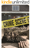 No Neighborhood for Old Women: A Kelly O'Connell Mystery (Kelly O'Connell Mysteries Book 2)