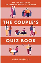 The Couple's Quiz Book: 350 Fun Questions to Energize Your Relationship Kindle Edition