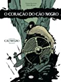 O Coração do Cão Negro - Volume 1. Série Contos do Cão Negro