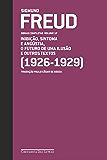 Freud (1926 - 1929) - O futuro de uma ilusão e outros textos: Obras completas volume 17