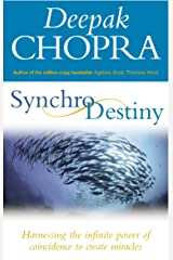 Synchrodestiny : Harnessing the Infinite Power of Coincidence to Create Miracles