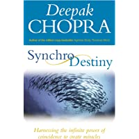 Synchrodestiny^Synchrodestiny: Harnessing the Infinite Power of Coincidence to Create Miracles