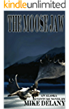 The Moose Jaw (The Fergus O'Neill Series Book 1)