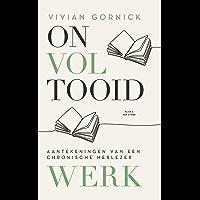 Onvoltooid werk: Aantekeningen van een chronische herlezer