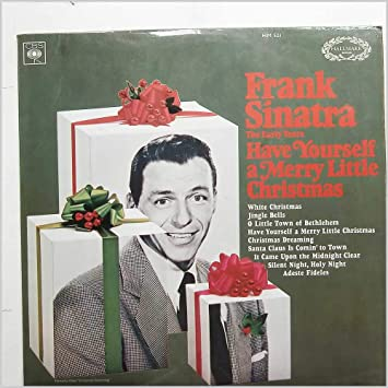 Frank Sinatra Have Yourself A Merry Little Christmas.Frank Sinatra Frank Sinatra Have Yourself A Merry Little