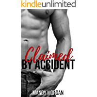 Claimed by Accident: An Older Alpha and Curvy Girl Romance