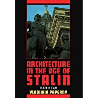Architecture in the Age of Stalin: Culture Two (Cambridge Studies in New Art History and Criticism)