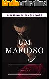 Um Mafioso (A Máfia Livro 1)